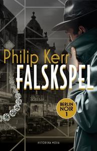 Falskspel : Berlin noir del 1 (e-bok) av Philip