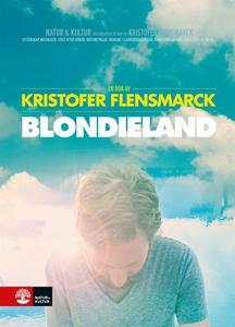 Blondieland (e-bok) av Kristofer Flensmarck
