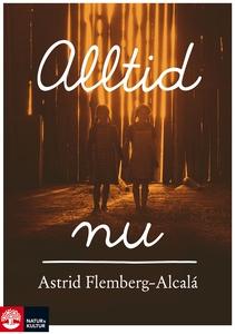 Alltid nu (e-bok) av Astrid Flemberg-Alcalá