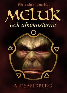 Meluk och alkemisterna (e-bok) av Alf Sandberg