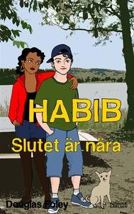 Habib: Slutet är nära (e-bok) av Douglas Foley
