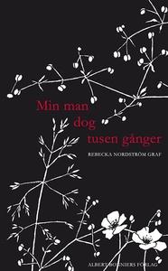 Min man dog tusen gånger (e-bok) av Rebecka Nor
