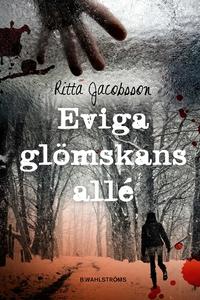 Eviga glömskans allé (e-bok) av Ritta Jacobsson