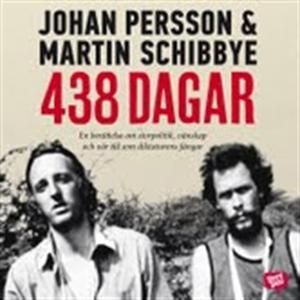 438 dagar (ljudbok) av Martin Schibbye, Johan P