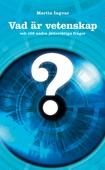 Vad är vetenskap och 100 andra jätteviktiga frågor