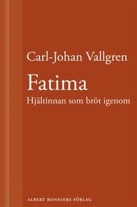 Fatima : Hjältinnan som bröt igenom : En novell