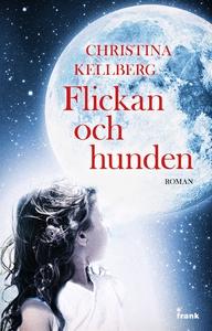 Flickan och hunden (e-bok) av Christina Kellber