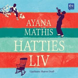 Hatties liv (ljudbok) av Ayana Mathis