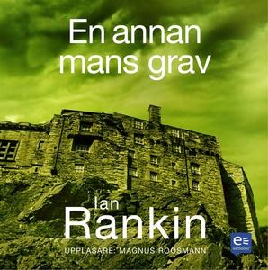 En annan mans grav (ljudbok) av Ian Rankin