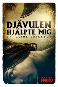 Djävulen hjälpte mig (e-bok) av Caroline Erikss