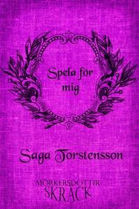 Spela för mig (e-bok) av Saga Torstensson