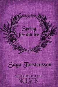 Spring för ditt liv (e-bok) av Saga Torstensson