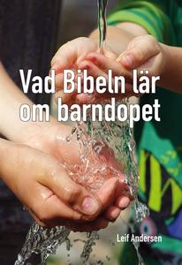 Vad Bibeln lär om barndopet (e-bok) av Leif And