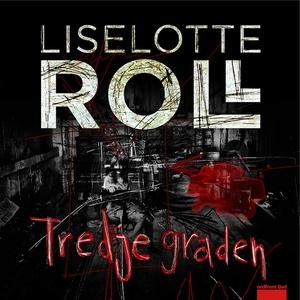 Tredje graden (ljudbok) av Liselotte Roll