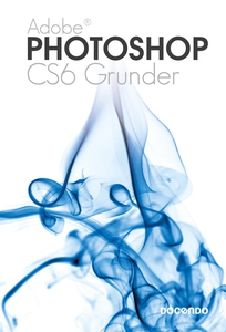 Photoshop CS6 Grunder (e-bok) av Eva Ansell