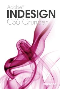 Indesign CS6 Grunder (e-bok) av Pernilla Attnäs