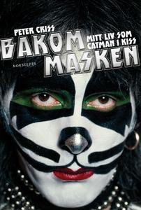 Bakom masken - Mitt liv som Catman i Kiss (e-bo