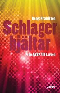 Schlagerhjältar - Från ABBA till Loreen (ljudbo