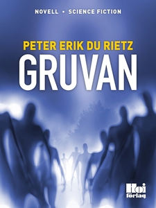 Gruvan (e-bok) av  Peter Erik Du Rietz, Peter E