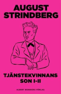 Tjänstekvinnans son 1-2 (e-bok) av August Strin