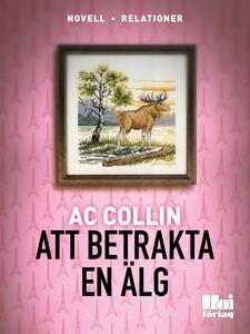 Att betrakta en älg (e-bok) av AC Collin