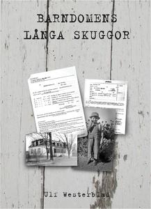 Barndomens långa skuggor (e-bok) av Ulf Westerb