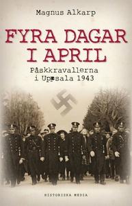Fyra dagar i april (e-bok) av Magnus Alkarp,  M