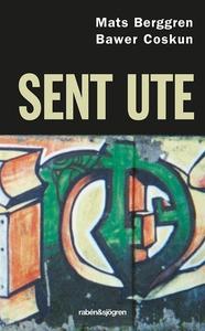Sent ute (e-bok) av Mats Berggren