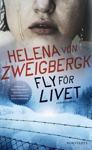 Fly för livet (e-bok) av Helena von Zweigbergk
