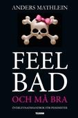 Feel Bad och må bra - överlevnadshandbok för pessimister