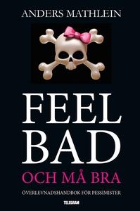 Feel Bad och må bra - överlevnadshandbok för pe