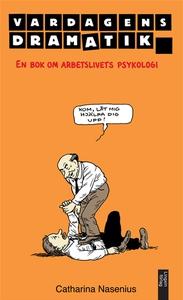 Vardagens Dramatik - en bok om arbetslivets psy