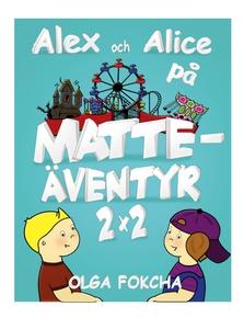 Alex och Alice på matteäventyr 2x2 (e-bok) av O