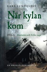 När kylan kom. Del 1: Mariams och Eriks saga (e