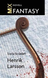 Sista kvädet (e-bok) av Henrik Larsson