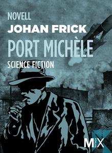 Port Michèle : novell (e-bok) av Johan Frick
