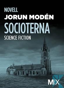 Socioterna : novell (e-bok) av Jorun Modén
