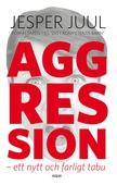 Aggression : ett nytt och farligt tabu