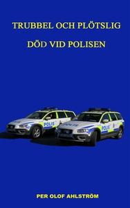 Trubbel och plötslig död vid polisen (e-bok) av