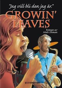 Growin' Leaves : jag vill bli den jag är (e-bok