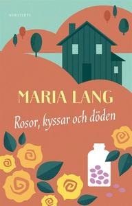 Rosor, kyssar och döden (e-bok) av Maria Lang