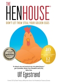 The Henhouse - Dont' let them steal your golden eggs.