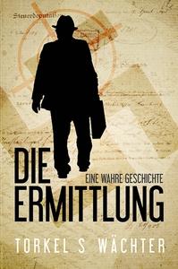 Die Ermittlung (e-bok) av Torkel S Wächter