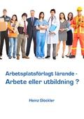 Arbetsplatsförlagt lärande - Arbete eller utbildning ?