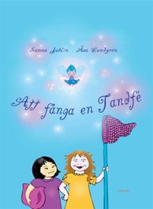 Att fånga en tandfé (ljudbok) av Sanna Juhlin