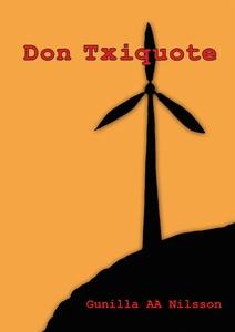 Don Txiquote (e-bok) av Gunilla Nilsson