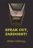 Speak out, Zardosht!