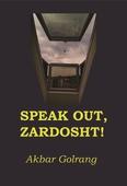 Speak out, Zardosht!