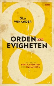 Orden och evigheten : tankar om  språk, religio