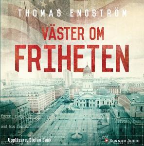 Väster om friheten (ljudbok) av Thomas Engström